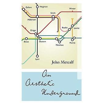 An Aesthetic Underground: A Literary Memoir (Biblioasis Renditions Series)