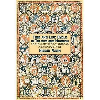Zeit und Life-Cycle in Talmud und Midrasch: sozio-anthropologischen Perspektive (Judentum und jüdisches Leben)