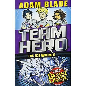 Team hjälte: Ice vargarna: serie 3, bok 1 med Extra bonusinnehåll! (Team hjälte)