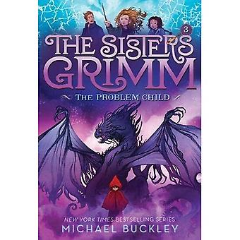 The Problem Child (The Sisters Grimm #3): 10th Anniversary Edition (Sisters� Grimm, The)
