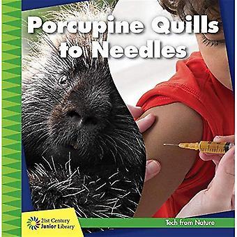 Les piquants de porc-épic à aiguilles (XXIe siècle bibliothèque Junior: Tech de Nature)