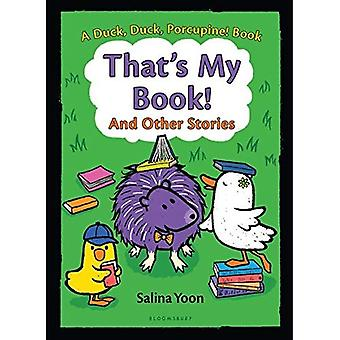 That's My Book! and Other Stories (Duck, Duck, Porcupine Book)