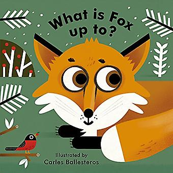 Little Faces What Is Fox Up To? (Little Faces) [Board book]
