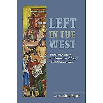 Left in the West: Literature, Culture, and Progressive Politics in the� American West