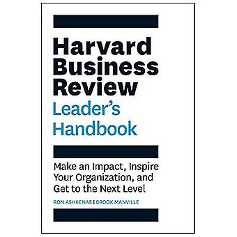 The Harvard Business Review� Leader's Handbook: Make an� Impact, Inspire Your Organization, and Get to the Next Level (HBR Handbooks)