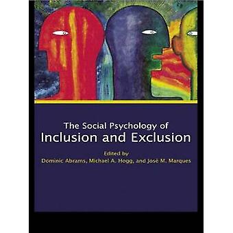 Social Psychology of Inclusion and Exclusion by Abrams & Dominic