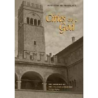 Cities of God The Religion of the Italian Communes 11251325 by Thompson & Augustine