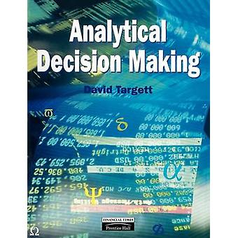 Analytical Decison Making by Targett & David