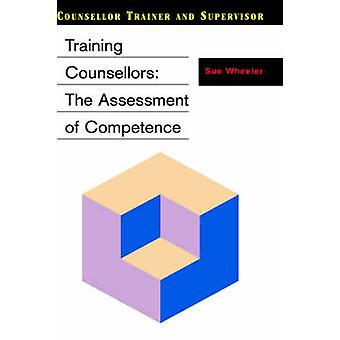 Training Counsellors The Assessment of Competence by Wheeler & Sue