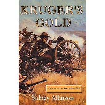 Krugers Gold A Novel of the AngloBoer War by Allinson & Sidney