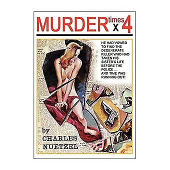 Assassinato, vezes 4 por Nuetzel & Charles