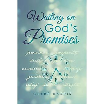 Waiting on Gods Promises by Harris & Chere