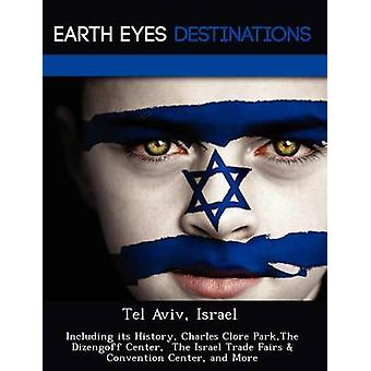 Tel Aviv Israël met inbegrip van haar geschiedenis Charles Clore ParkThe Dizengoff Center The Israël handel beurzen Convention Center en meer door Wilkins & Sandra