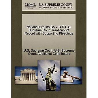 National Life Ins Co v. U S U.S. Supreme Court Transcript of Record with Supporting Pleadings by U.S. Supreme Court