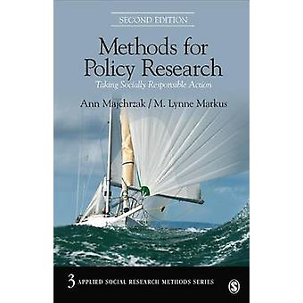 Methods for Policy Research Taking Socially Responsible Action by Majchrzak & Ann