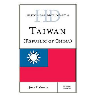 Historical Dictionary of Taiwan Republic of China Revised by Copper & John F