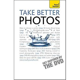 Take Better Photos Teach Yourself by Frost & Lee