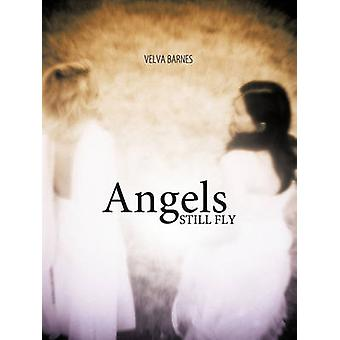 Angels Still Fly by Barnes & Velva