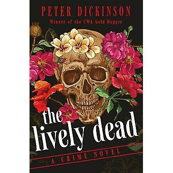 The Lively Dead by Dickinson & Peter