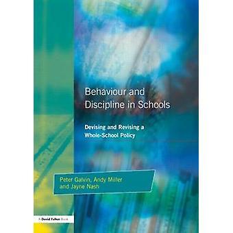 Behaviour and Discipline in Schools by Galvin & Peter Baer