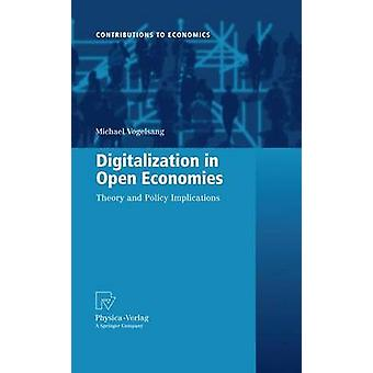 Digitalization in Open Economies  Theory and Policy Implications by Vogelsang & Michael