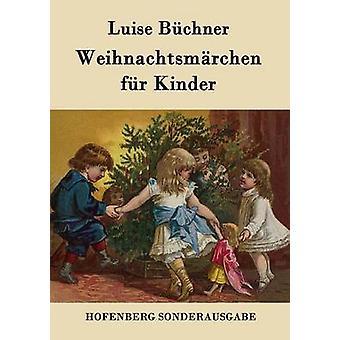 Weihnachtsmrchen fr Kinder by Luise Bchner