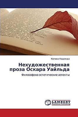 Nekhudozhestvennaya Proza Oskara Uaylda by Nadezhda Kotova