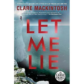 Let Me Lie by Clare Mackintosh - 9780525632986 Book