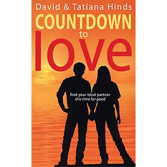 Countdown to Love - Find Your Ideal Partner - This Time for Good by Da