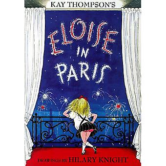 Eloise in Paris by Kay Thompson - Hilary Knight - 9780689827044 Book