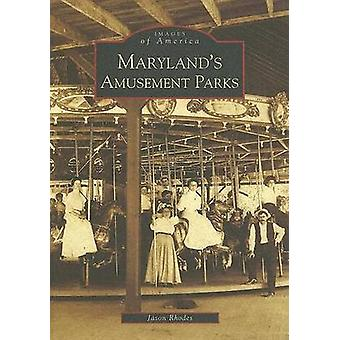 Maryland's Amusement Parks by Jason Rhodes - 9780738517957 Book