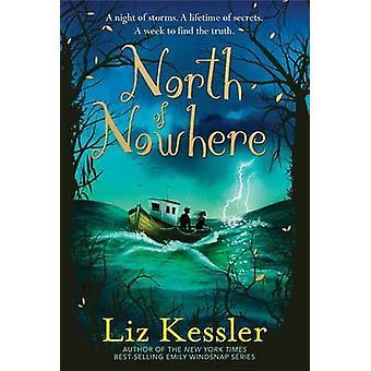North of Nowhere by Liz Kessler - 9780763676728 Book