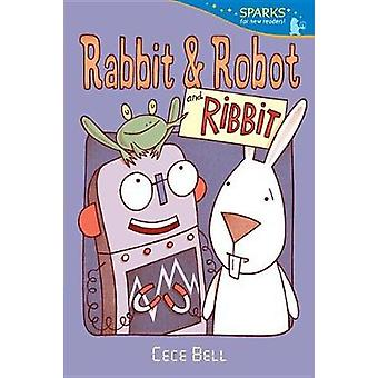 Rabbit and Robot and Ribbit by Cece Bell - 9780763697822 Book