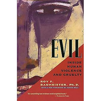 Evil - Inside Human Violence and Cruelty by R Baumeister - A Beck - 97