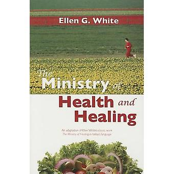 The Ministry of Health and Healing - An Adaption of the Ministry of He