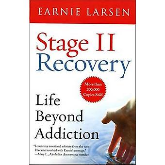 Stage II Recovery - Life Beyond Addiction by Earnie Larsen - 978086683