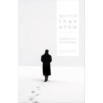 Whiter Than Snow - Meditations on Sin and Mercy by Paul David Tripp -