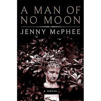 A Man of No Moon - A Novel by Jenny Mcphee - 9781582433752 Book