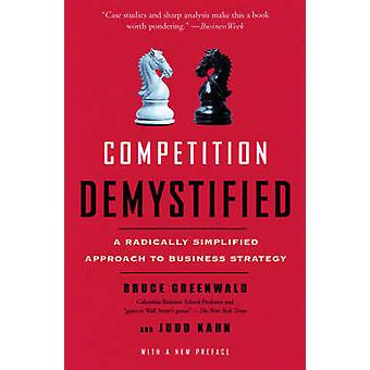 Competition Demystified - A Radically Simplified Approach to Business
