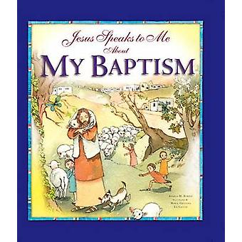 Jesus Speaks to Me about My Baptism by Angela Burrin - Maria Cristina