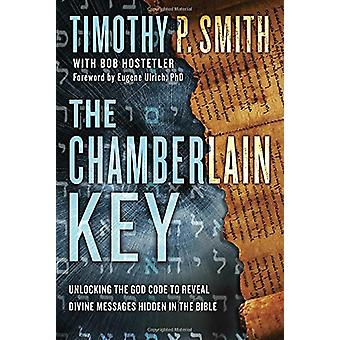 The Chamberlain Key - A Real-Life Quest to Unveil a Message from God -