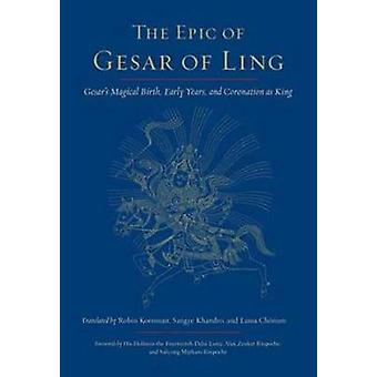 The Epic of Gesar of Ling - Gesar's Magical Birth - Early Years - and