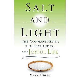 Salt and Light - The Commandments - the Beatitudes - and a Joyful Life