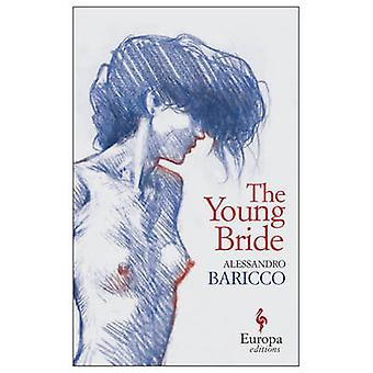 The Young Bride by Alessandro Baricco - 9781609453343 Book
