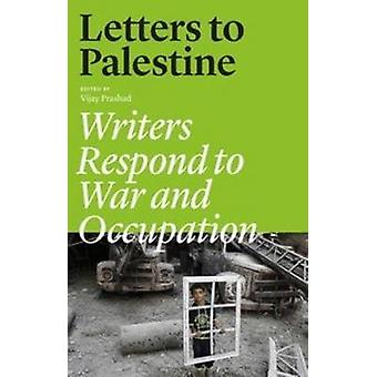 Letters to Palestine - Writers Respond to War and Occupation - 9781784