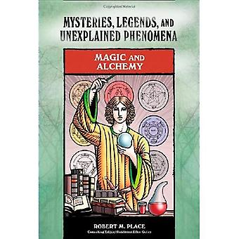 Magie und Alchemie (Geheimnisse, Legenden und unerklärliche Phänomene)