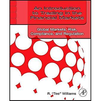 En introduktion til handel på de finansielle markeder: globale markeder, risiko, compliance og regulering