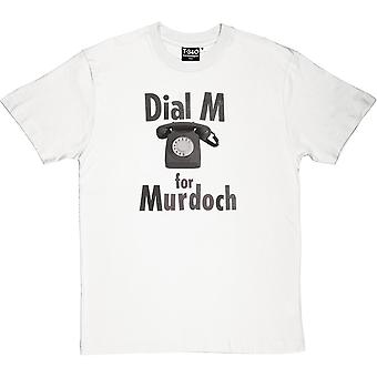 Dial M For Murdoch mannen T-Shirt