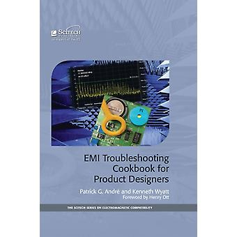 EMI Troubleshooting Cookbook for Product Designers (Electromagnetics and Radar) (Hardcover) by Andre Patrick G. Wyatt Kenneth