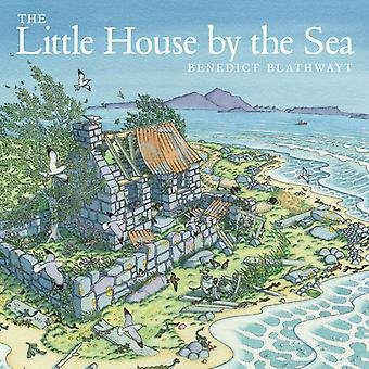 The Little House by the Sea (Paperback) by Blathwayt Benedict